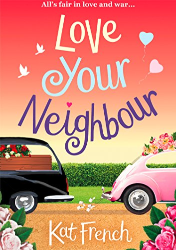 Love Your Neighbour: A hilarious, heartwarming rom-com (Love Open The Door To Your Heart)