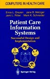 img - for Patient Care Information Systems: Successful Design and Implementation (Health Informatics) by Drazen, Erica L.; Metzger, Jane B.; Ritter, Jami L.; Schneid published by Springer book / textbook / text book