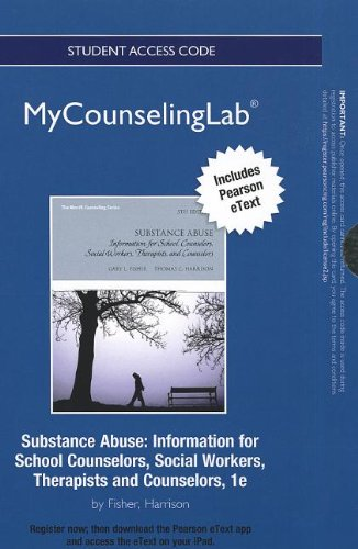 NEW MyCounselingLab with Pearson eText -- Standalone Access Card -- for Substance Abuse: Information for School Counselo