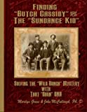 Finding Butch Cassidy & The Sundance Kid: Solving the Mystery of the Wild Bunch with that Darn DNA (Butch Cassidy and The Sundance Kid) (Volume 1) by Marilyn Grace (2015-03-25)