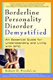 img - for Borderline Personality Disorder Demystified: An Essential Guide for Understanding and Living with BPD book / textbook / text book