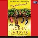 'Tis the Season Audiobook by Lorna Landvik Narrated by Lorna Landvik