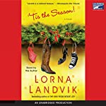 'Tis the Season | Lorna Landvik