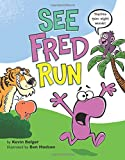 img - for See Fred Run: Teaches 50+ Sight Words! book / textbook / text book