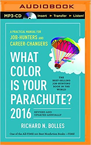 What Color Is Your Parachute 2016 A Practical Manual For Job Hunters And Career Changers Richard N Bolles Patrick Lawlor 9781501274640 Amazon