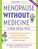 Menopause Without Medicine: The Trusted Women's Resource with the Latest Information on HRT, Breast Cancer, Heart Disease, and Natural Estrogens