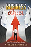 img - for Business Ethics: Essential Tips on How to Start a Business by Michael Hendricks (2014-11-25) book / textbook / text book
