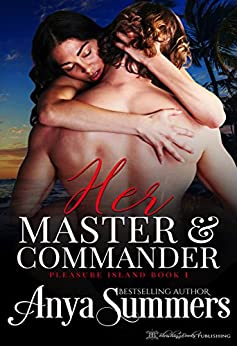 Her Master and Commander (Pleasure Island Book 1) by [Summers, Anya]