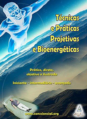 Técnicas e Práticas Projetivas e Bioenergéticas: Simples, direto, objetivo e ilustrado - Iniciante - intermediário - avançado