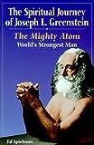 Spiritual Journey of Joseph L. Greenstein: The Mighty Atom by Ed Spielman (1-Mar-1998) Paperback