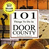101 Things to Do in Door County, Richard Roy Rusnack, 0975960407