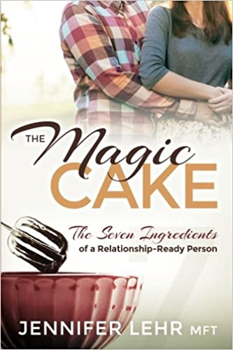 The Magic Cake: The Seven Ingredients of a Relationship