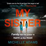 My Sister | Michelle Adams