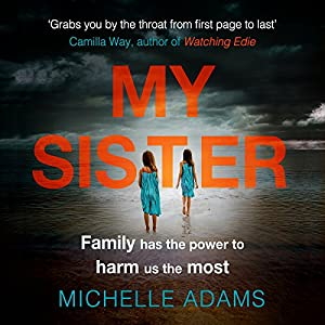 My Sister Audiobook by Michelle Adams Narrated by Emily Pennant-Rea