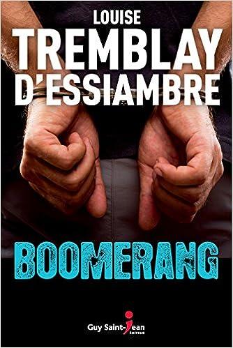 Amazon Fr Boomerang Louise Tremblay D Essiambre Livres