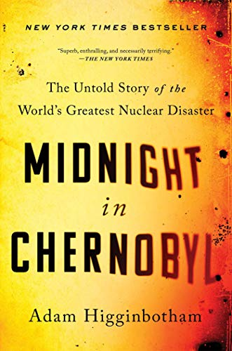 Best Nonfiction Books 2020.Midnight In Chernobyl The Untold Story Of The World S Greatest Nuclear Disaster