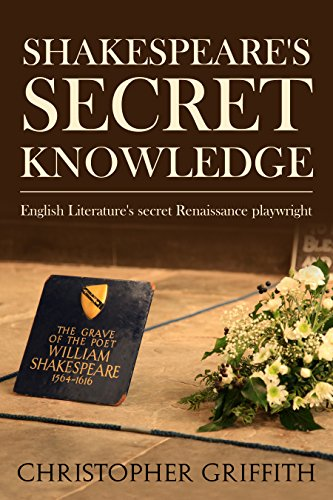 Book: Shakespeare's Secret Knowledge: English Literature's secret Renaissance playwright by Christopher Griffith