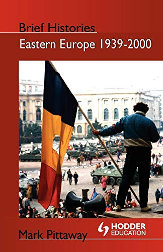 Eastern Europe 1939-2000 (Brief Histories)