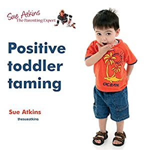 Positive Toddler Taming Audiobook