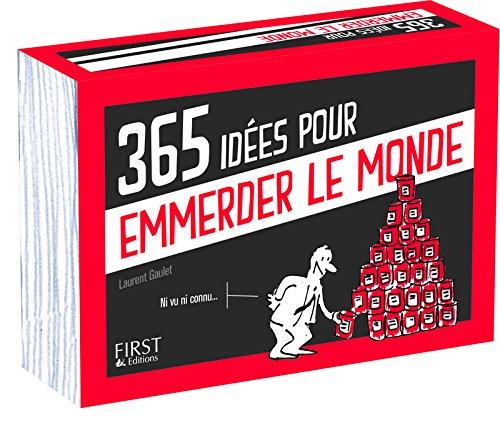 365 idées pour emmerder le monde Broché – 13 octobre 2016 Laurent GAULET First 2754088776 Calendrier Ephéméride