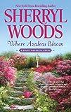 Where Azaleas Bloom (A Sweet Magnolia Novel)