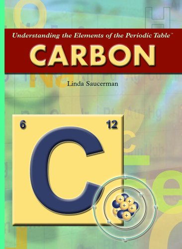 Carbon (Understanding the Elements of the Periodic Table) by Brand: Rosen Pub Group