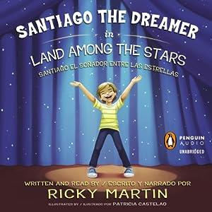 Santiago the Dreamer in Land Among the Stars (Santiago el Sonadorentre las Estrellas) Audiobook