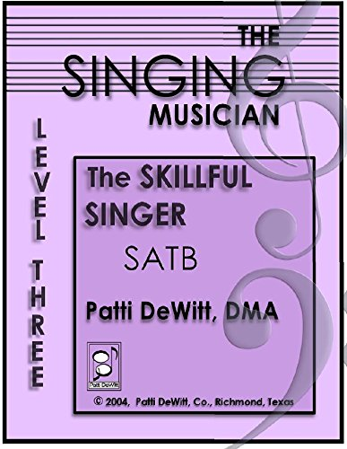 THE Singing Musician Level 3 (The Skillful Singer: SATB) pdf