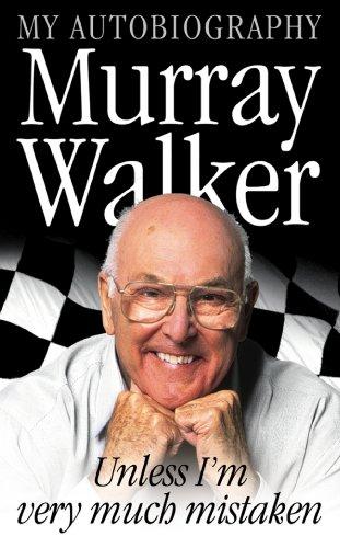 Murray Walker: Unless I'm Very Much ()