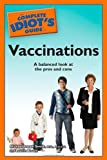 The Complete Idiot's Guide to Vaccinations, Michael Joseph Smith and Laurie Bouck, 1592579302