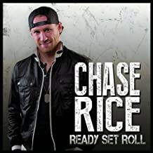 Ready Set Roll by Chase Rice (2013-11-25)