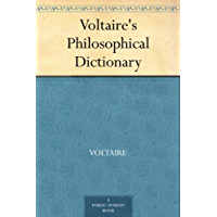 Voltaire's Philosophical Dictionary (English Edition)