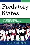 Predatory States, J. Patrice McSherry, 0742536874