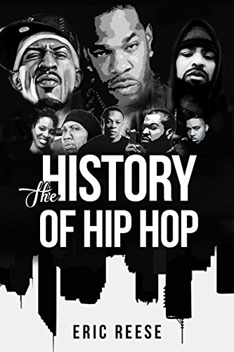 The History of Hip Hop by Eric Reese