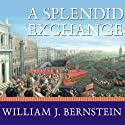 A Splendid Exchange: How Trade Shaped the World Audiobook by William J. Bernstein Narrated by Mel Foster