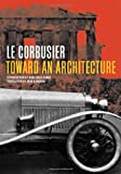 Toward an Architecture, Le Corbusier, 0892368993