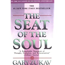 The Seat of the Soul by Gary Zukav (1999-03-17)