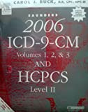 Saunders 2006 ICD-9-CM, Volumes 1, 2 and 3 and HCPCS Level II (Revised Reprint) with CPT 2006 Standard Edition Package, Buck, Carol J., 1416033947