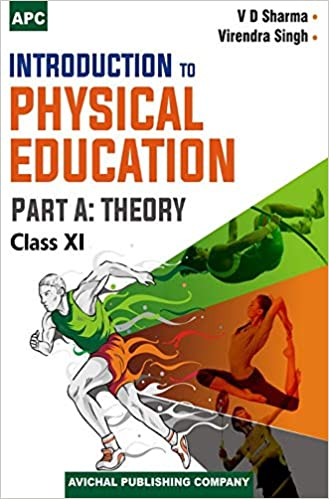 Introduction to Physical Education Part A: Theory Class-XI: Amazon