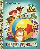 The Pet Problem (Disney/Pixar Toy Story) (Little Golden Book)