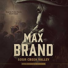Sour Creek Valley Audiobook by Max Brand Narrated by Traber Burns