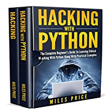 Hacking: 2 Books in 1 Bargain: The Complete Beginner's Guide to Learning Ethical Hacking with Python Along with Practical Examples & The Beginner's Complete Guide to Computer Hacking and Pen. Testing Audiobook by Miles Price Narrated by Matyas Job Gombos