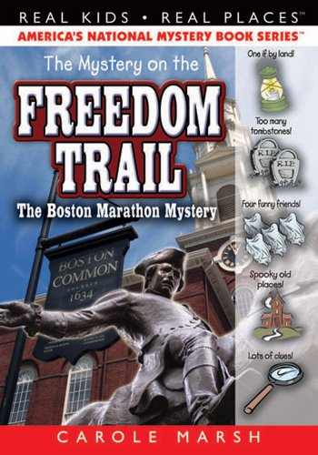 The Mystery on the Freedom Trail (Real Kids! Real Places! Book (Kids Places)