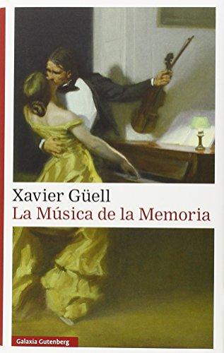 Descargar Libro La Música De La Memoria Xavier Güell