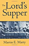 The Lord's Supper, Martin E. Marty, 0806633395