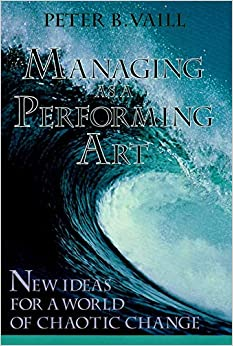 Managing Performing Art New Ideas P: New Ideas For A World Of Chaotic Change