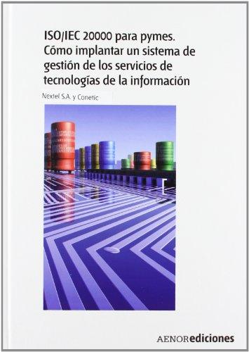 Descargar Libro Iso/iec 20000 Para Pymes. Cómo Implantar Un Sistema De Gestión De Los Servicios De Tecnologías De La Información Nextel S.a.