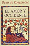 El Amor y Occidente, Denis De Rougemont and Denis de Rougemont, 847245276X