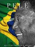 Pele' Being King
