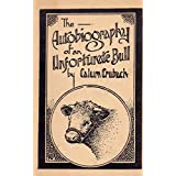 The Autobiography of an Unfortunate Bull